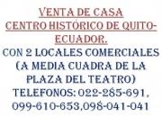 VENDO CASA EN QUITO ECUADOR EN CENTRO HISTÓRICO